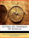 Lettres du Marquis de Roselle, Anne-Louise Dusmesnil-Molin De Beaumont, 1148931996