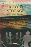 Peer-to-Peer Storage: Security and Protocols, Nouha Oualha, Yves Roudier, 1616681993
