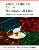 Case Studies for the Medical Office : Capstone Billing Simulation, Sanderson, Susan, 0073402001