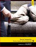 Social Inequality : Forms, Causes, and Consequences, Hurst, Charles, 0205852009