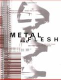 Metal and Flesh : The Evolution of Man: Technology Takes Over, Dyens, Ollivier, 0262042002