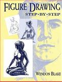 Figure Drawing Step by Step, Wendon Blake, 0486402002