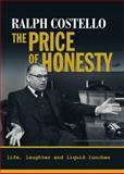 The Price of Honesty, Ralph Costello, 0887902006