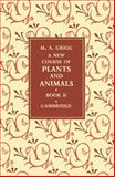 A New Course of Plants and Animals: Volume 2, Grigg, M. A., 1107672007
