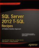 SQL Server 2012 T-SQL Recipes, Jason Brimhall and David Dye, 1430242000