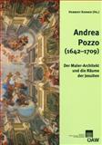 Andrea Pozzo (1642-1709) : Der Maler-Architekt und Die Räume der Jesuiten, , 3700172001