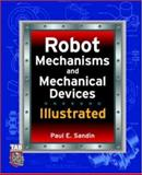 Robot Mechanisms and Mechanical Devices Illustrated, Sandin, Paul E., 007141200X