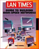 LAN Times Guide to Building High-Speed Networks, Parnell, Tere, 0078822009