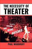The Necessity of Theater, Paul Woodruff, 0195332008