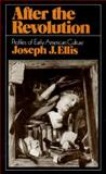 After the Revolution : Profiles of Early American Culture, Ellis, Joseph J., 0393952002