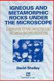 Igneous and Metamorphic Rocks under the Microscope, Shelley, David, 0412442000