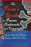 The Pirate's Guide to Patents, Trademarks, and Copyrights, David Douglas Winters, 0615632009