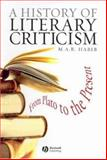 A History of Literary Criticism and Theory : From Plato to the Present, Habib, M. A. R., 0631232001