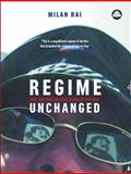 Regime Unchanged : Why the Attack on Iraq Changed Nothing, Rai, Milan, 074532200X