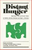 Distant Hunger : Agriculture, Food, and Human Values, Nicholson, Ralph L. and Nicholson, Heather Johnston, 0931682002