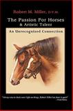 The Passion for Horses and Artistic Talent, Robert M. Miller, 0984462007