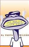 100 Ghetto Golden Rules, Panta A. Wilson, 0984532005