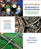 Fundamentals of the Human Mosaic : A Thematic Introduction to Cultural Geography, Jordan-Bychkov, 1429272007