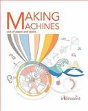 Making Machines Out of Paper and Sticks, Tara Chklovski, 1463522002