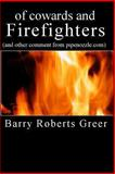 Of Cowards and Firefighters, Barry Greer, 1493602004