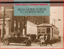 From Horse Power to Horsepower, Mike Filey and Victor Russell, 1550022008