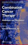 Combination Cancer Therapy : Modulators and Potentiators, , 1588292002