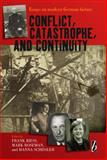 Conflict, Catastrophe and Continuity : Essays on Modern German History, Biess, Frank and Roseman, Mark, 1845452003