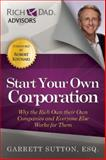 Start Your Own Corporation, Garrett Sutton, 1937832007
