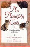 No Naughty Cats, Debra Pirotin and Sherry Suib Cohen, 0517162008