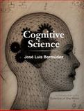 Cognitive Science : An Introduction to the Science of the Mind, Bermúdez, José Luis, 0521882001