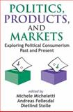 Politics, Products, and Markets : Exploring Political Consumerism, , 0765802007