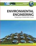 Environmental Engineering : Designing a Sustainable Future, Maczulak, Anne, 0816072000