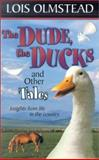 The Dude, the Ducks and Other Tales, Lois Olmstead, 0889652007