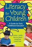 Literacy for Young Children : A Guide for Early Childhood Educators, Griffith, Priscilla L. and Beach, Sara Ann, 141295200X