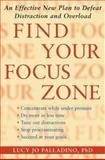 Find Your Focus Zone, Lucy Jo Palladino, 1416532005