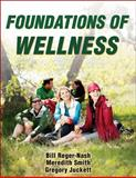 Foundations of Wellness, Reger-Nash, Bill and Smith, Meredith, 1450402003