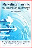 Marketing Planning for Information Technology, Neil MacArthur, 1481882007