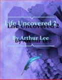 Life Uncovered 2!, Arthur M Lee, 1493522000