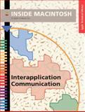 Inside Macintosh : Interapplication Communication, Apple Computers, Inc. Staff, 0201622009