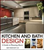 Kitchen and Bath Design : A Guide to Planning Basics, Knott, Mary Fisher, 0470392002