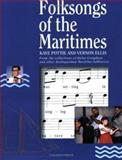 Folksongs of the Maritimes : From the Collections of Helen Creighton and Other Distinguished Maritime Folklorists, Pottie, Kaye and Ellis, Vernon, 0887802001