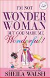 I'M Not Wonder Woman, Sheila Walsh, 1400202000