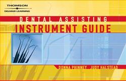 Dental Assisting Instrument Guide, Phinney, Donna J. and Halstead, Judy H., 1418052000