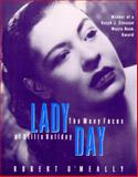 Lady Day : The Many Faces of Billie Holiday, O'Meally, Robert, 1559702001