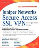 Juniper Networks Secure Access SSL VPN Configuration Guide, Wyler, Neil R. and Fausett, Trent, 1597492000