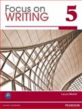 Focus on Writing, Walsh, Laura, 013286200X
