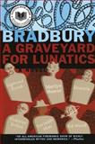 Graveyard for Lunatics, Ray Bradbury, 0380812002