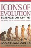 Icons of Evolution, Jonathan Wells, 0895262002