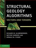 Structural Geology Algorithms : Vectors and Tensors, Allmendinger, Richard W. and Cardozo, Nestor, 1107012007