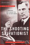 The Shooting Salvationist, David R. Stokes, 1586422006